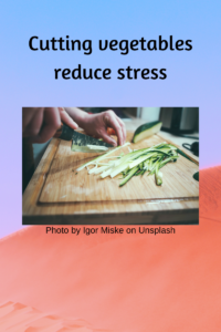 Cutting-vegetables-reduce-stress